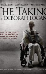 The Taking of Deborah Logan Filmi Full HD izle